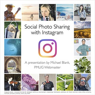 Social Photo Sharing with Instagram: A presentation by Michael Blank, PMUG Webmaster